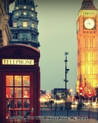 London, You Will Always Have My Heart
