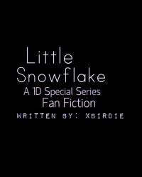 Little Snowflake (A 1D Special Series fanfic)