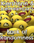 Kierstinnn and IceCreamGirl's Book of Randomness!