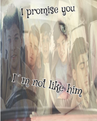 I promise you, I´m not like him - one shot - 1D