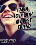 I'm in Love with my Best Friend (One Direction not famous)