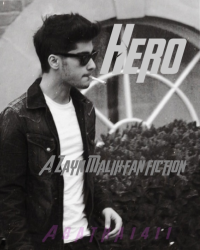 Hero (A Zayn Malik Fan Fiction)