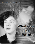 Whatever The Pain *One Direction Love Story*