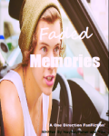 Faded Memories (A Harry Styles Fanfic)