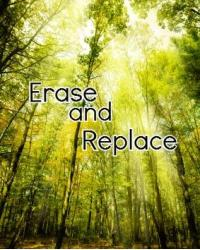 Erase and Replace