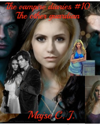 The Vampire Diaries 10# The other guardian