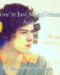 You're Just A DayDream Away (Harry Styles FanFic)