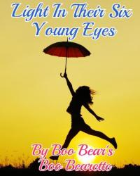 Light in their 6 young eyes (3rd book to Take your Love Seriously)