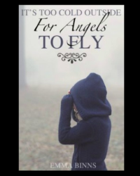 It's Too Cold Outside For Angels To Fly…