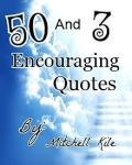 Fifty and Three Encouraging Quotes!