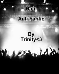 Hate (Anti Fan fiction)