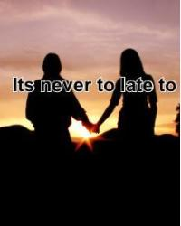 Its never to late to try