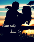 ♥Cant Take Love In♥