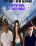 Live While We're Criminals (Niall Horan and Justin Bieber)
