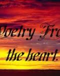 Poetry from the heart.