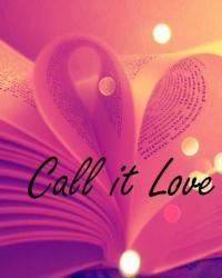 Call it Love