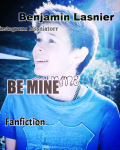 Benjamin Lasnier - BE MINE?