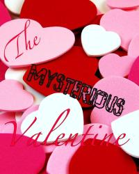 The Mysterious Valentine