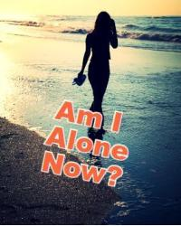 Am I Alone Now?