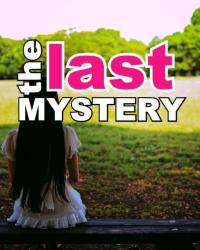 The Last Mystery