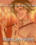 Flames of Love-~ A Leo Valdez Love Story