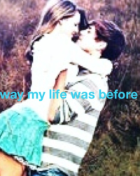 The way my life was before