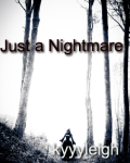 Just a Nightmare (FINSIHED!)