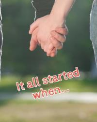 It all started when..