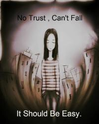 No Trust, Can't Fall