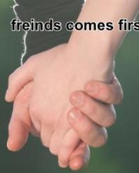 freinds comes first