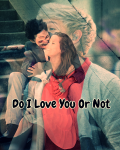 Do I love you or not - One Direction