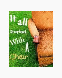 It all started with a chair.