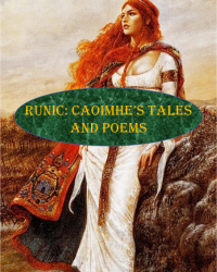 Runic: Caoimhe's Tales and Poems