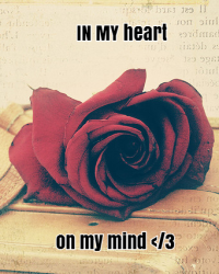 In My Heart, On My Mind.<3