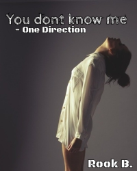 You don't know me - One Direction