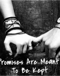 Promises Are Meant To Be Kept