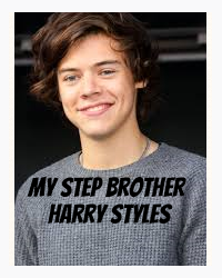 My Step Brother Harry Styles