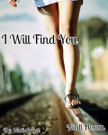 I Will Find You (Finished)