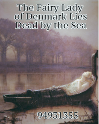 The Fairy Lady of Denmark Lies Dead by the Sea