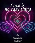 Love is no easy thing