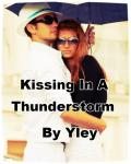Kissing In A Thunderstorm