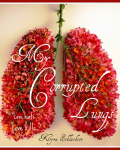My Corrupted Lungs