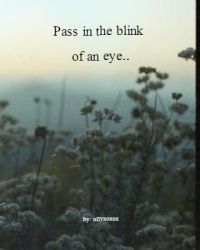 Pass in the blink of an eye..
