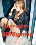 Operation: Kill Tommo