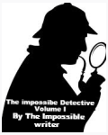 The impossible detective Volume I