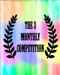 The Three Monthly Competition