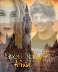She's Not Afraid - A Louis Tomlinson Fanfiction