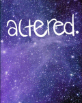Altered.