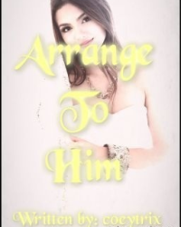 Arrange To Him [Louis Tomlinson Fanfic]