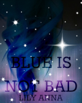 Blue Is Not Bad